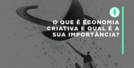 O que é a Economia Criativa e qual a sua importância?