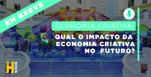 Qual o impacto da Economia Criativa no Futuro?