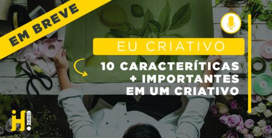 As 10 características mais importantes em um Criativo